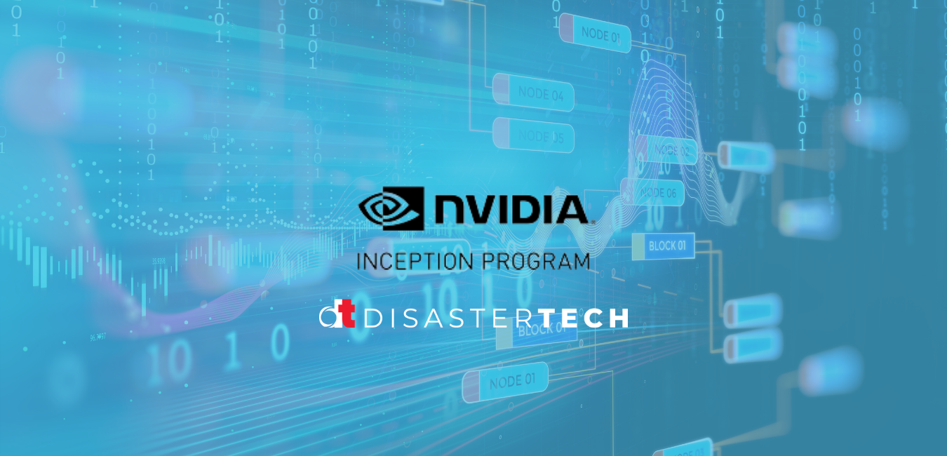 Disaster Tech Celebrates One Year with NVIDIA Inception